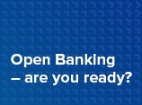 Open Banking - are you ready?